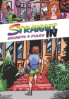 Straight In: Secrets & Poles Cover Image