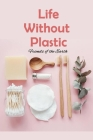 Life Without Plastic: Friends of the Earth: Zero Plastic Waste Lifestyle Cover Image