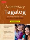 Elementary Tagalog Workbook: Tara, Mag-Tagalog Tayo! Come On, Let's Speak Tagalog! Cover Image