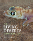 The Living Deserts of Southern Africa Cover Image