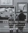 Degenerates and Perverts: The 1939 Herald Exhibition of French and British Contemporary Art Cover Image