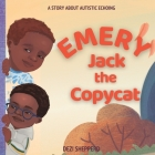 Emery Jack the Copy Cat: A Story About Autistic Echoing Cover Image