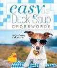 Easy as Duck Soup Crosswords: 72 Relaxing Puzzles (Easy Crosswords) Cover Image