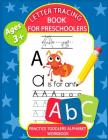 Letter Tracing Book for Preschoolers: Letter Tracing Books for Kids Ages 3-5, Kindergarten, Toddlers, Preschool, Letter Tracing Practice Workbook Alph Cover Image