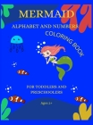 Mermaid Alphabet and Numbers Coloring Book for Toddlers and Preschoolers Ages 2 + Cover Image