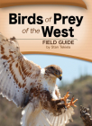 Birds of Prey of the West Field Guide (Bird Identification Guides) Cover Image