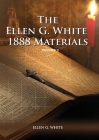 1888 Materials Volume 3: (1888 Message, Country living, Final time events quotes, Justification by Faith according to the Third Angels Message) Cover Image