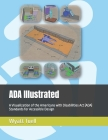 ADA Illustrated: A Visualization of the 2010 Americans with Disabilities Act (ADA) Standards for Accessible Design Cover Image