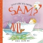 What Are You Doing, Sam? (Stella and Sam Books) Cover Image