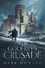 Godfrey's Crusade Cover Image