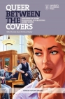 Queer Between the Covers: Histories of Queer Publishing and Publishing Queer Voices Cover Image