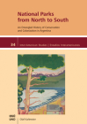 National Parks from North to South: An Entangled History of Conservation and Colonization in Argentina (Inter-American Studies) Cover Image