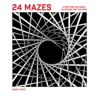24 Mazes: A Book of Artistic Puzzles Cover Image