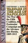 Warfare in the Age of Napoleon-Volume 4: The War of the Fifth Coalition, the Peninsular Campaign and the Invasion of Russia, 1809-1812 Cover Image
