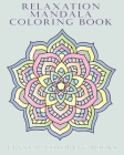 Relaxing Mandala Coloring Book: 40 Beautiful Detailed Coloring Pages Suitable For Teens Adults And Seniors. A Great Gift For Anyone That Loves Stress- Cover Image