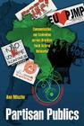 Partisan Publics: Communication and Contention Across Brazilian Youth Activist Networks (Princeton Studies in Cultural Sociology #43) Cover Image