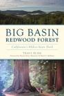 Big Basin Redwood Forest: California's Oldest State Park (Landmarks) Cover Image