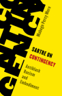 Sartre on Contingency: Antiblack Racism and Embodiment Cover Image