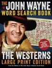 The John Wayne Word Search Book – The Westerns Large Print Edition (John Wayne Puzzle Books) Cover Image