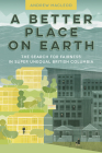 A Better Place on Earth: The Search for Fairness in Super Unequal British Columbia Cover Image