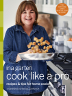 Cook Like a Pro: Recipes and Tips for Home Cooks: A Barefoot Contessa Cookbook Cover Image
