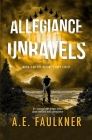 Allegiance Unravels Cover Image