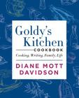 Goldy's Kitchen Cookbook: Cooking, Writing, Family, Life Cover Image