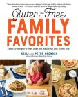 Gluten-Free Family Favorites: 75 Go-To Recipes to Feed Kids and Adults All Day, Every Day Cover Image