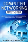 Computer Networking First-Step: An Introductory Guide to Understanding Wireless and Cloud Technology, Basic Communications Services and Network Securi Cover Image