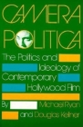 Camera Politica: The Politics and Ideology of Contemporary Hollywood Film Cover Image