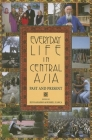 Everyday Life in Central Asia: Past and Present Cover Image