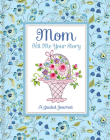 Tell Me Your Story Mom Dena Flower Cover Image