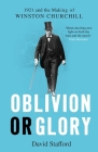 Oblivion or Glory: 1921 and the Making of Winston Churchill Cover Image
