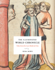 The Illuminated World Chronicle: Tales from the Late Medieval City Cover Image