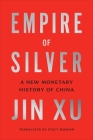 Empire of Silver: A New Monetary History of China Cover Image