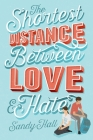 The Shortest Distance Between Love & Hate Cover Image