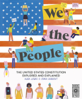 We The People: The United States Constitution Explored and Explained Cover Image
