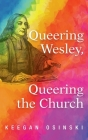 Queering Wesley, Queering the Church Cover Image