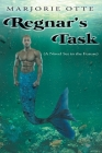 Regnar's Task: (A Novel Set in the Future) Cover Image