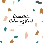 Geometric Patterns Coloring Book for Teens and Young Adults (8.5x8.5 Coloring Book / Activity Book) Cover Image