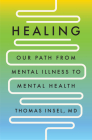 Healing: Our Path from Mental Illness to Mental Health Cover Image