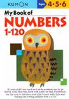 My Book of Numbers, 1-120 (Kumon's Practice Books) Cover Image