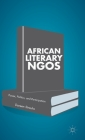 African Literary Ngos: Power, Politics, and Participation Cover Image