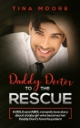 Daddy Doctor To The Rescue: A DDLG and ABDL romantic love story about a baby girl who becomes her Daddy Dom's favorite patient Cover Image