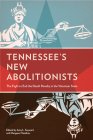 Tennessee's New Abolitionists: The Fight to End the Death Penalty in the Volunteer State Cover Image