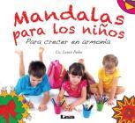 Mandalas para los niños - Para crecer en armonía: Para crecer en armonía Cover Image