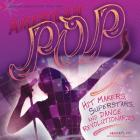 American Pop: Hit Makers, Superstars, and Dance Revolutionaries (American Music Milestones) Cover Image