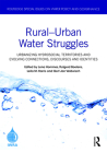 Rural-Urban Water Struggles: Urbanizing Hydrosocial Territories and Evolving Connections, Discourses and Identities (Routledge Special Issues on Water Policy and Governance) Cover Image