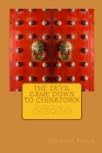 The Devil Came Down to Chinatown: The True Story of the Church's Rescue of Brothel Slaves in Old Francisco Cover Image