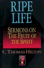 Ripe Life: Sermons on the Fruit of the Spirit (Protestant Pulpit Exchange) Cover Image
